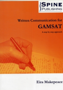 Written Communication for GAMSAT - a Step by Step Approach, Paperback