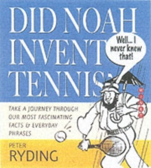 Well I Never Knew That! Did Noah Invent Tennis? : An Historic Miscellany, Hardback Book
