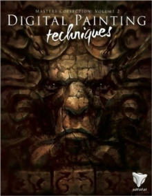 Digital Painting Techniques : Practical Techniques of Digital Art Masters v. 2, Undefined Book