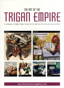 The Art of the Trigan Empire : A Catalogue of Original Trigan Empire Art for Sale from the Look and Learn Archive, Paperback