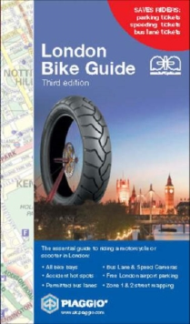 London Bike Guide : Saves Riders Parking, Speed and Bus Lane Tickets as Well as a Great London Zone 1 and 2 Street Map, Paperback