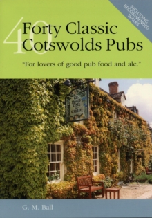 Forty Classic Cotswolds Pubs : For Lovers of Good Pub Food and Ale, Hardback