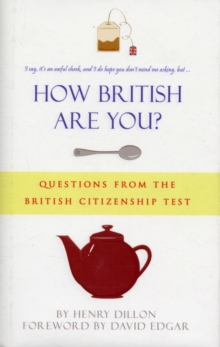 How British are You? : Questions from the Citizenship Test - A Quiz Book for the Nation, Hardback