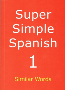 Super Simple Spanish : Similar Words Book 1, Paperback