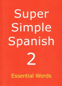 Super Simple Spanish : Essential Words Book 2, Paperback