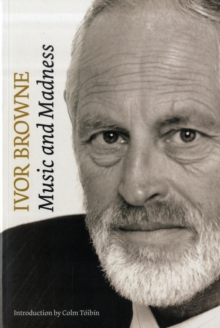 Ivor Browne : Music and Madness, Paperback