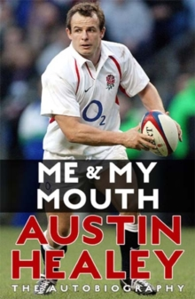 Me and My Mouth : The Austin Healey Story, Paperback