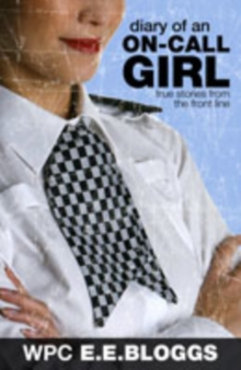 Diary of an On-call Girl : True Stories from the Front Line, Paperback