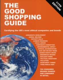 The Good Shopping Guide : Certifying the UK's Most Ethical Companies and Brands, Paperback Book