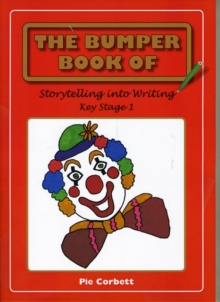 The Bumper Book of Story Telling into Writing at Key Stage 1, Paperback