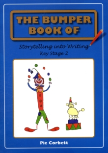 The Bumper Book of Storytelling into Writing : Key Stage 2, Paperback