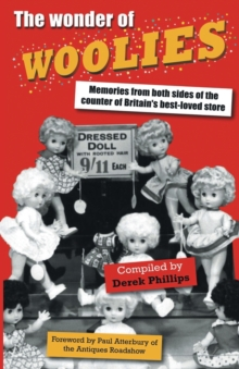 The Wonder of Woolies : Memories from Both Sides of the Counter of Britain's Best-loved Store, Paperback