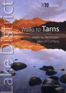 Walks to Tarns : Walks to the Hidden Lakes of Cumbria, Paperback