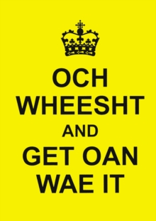 Och Wheesht and Get Oan Wae It, Hardback