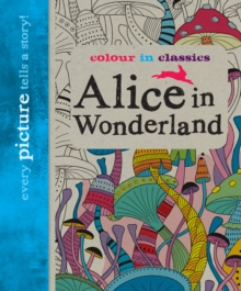 Colour in Classics: Alice in Wonderland, Paperback Book