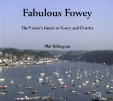 Fabulous Fowey : The Visitor's Guide to Fowey and District, Paperback Book