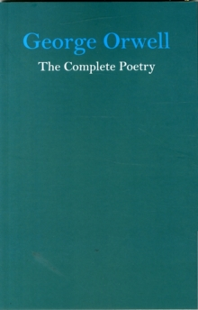 George Orwell the Complete Poetry, Paperback