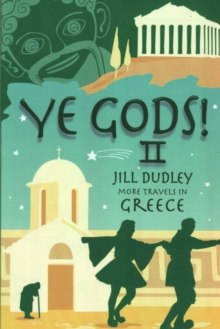 Ye Gods! II (More Travels in Greece) : II, Paperback