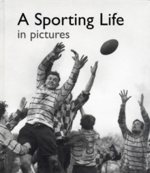 A Sporting Life in Pictures, Hardback