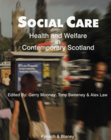 Social Care, Health and Welfare in Contemporary Scotland, Paperback Book