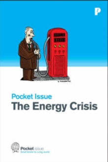 The Energy Crisis : How Do We Fuel Our Future?, Paperback