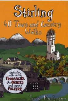 Stirling : 40 Town and Country Walks, Paperback
