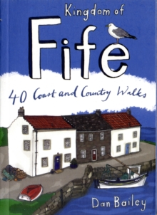 Kingdom of Fife : 40 Coast and Country Walks, Paperback