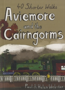 Aviemore and the Cairngorms : 40 Shorter Walks, Paperback