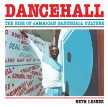 Dancehall : The Rise of Jamaican Dancehall Culture, Paperback Book