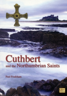 Cuthbert and the Northumbrian Saints, Paperback