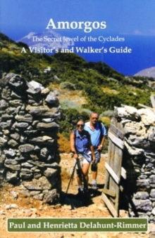 Amorgos: The Secret Jewel of the Cyclades : A Visitor's and Walker's Guide, Paperback Book