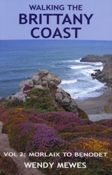 Walking the Brittany Coast : Morlaix to Benodet v. 2, Paperback Book