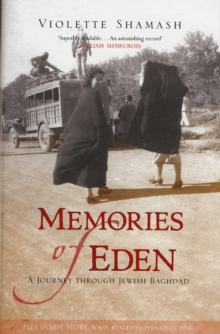 Memories of Eden : A Journey Through Jewish Baghdad, Hardback Book