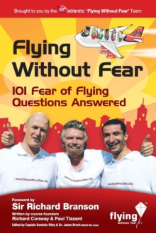 Flying without Fear : 101 Fear of Flying Questions Answered, Paperback