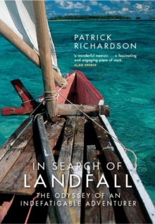 In Search of Landfall : The Odyssey of an Indefatigable Adventurer, Paperback
