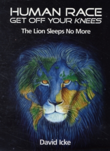 Human Race Get Off Your Knees : The Lion Sleeps No More, Paperback