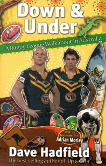 Down and Under : A Rugby League Walkabout in Australia, Paperback Book