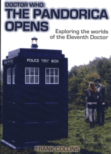 Doctor Who: the Pandorica Opens : Exploring the Worlds of the Eleventh Doctor, Paperback