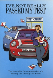 I've Not Really Passed My Driving Test, Paperback