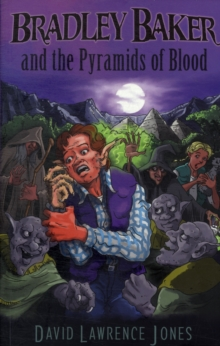 Bradley Baker and the Pyramids of Blood, Paperback
