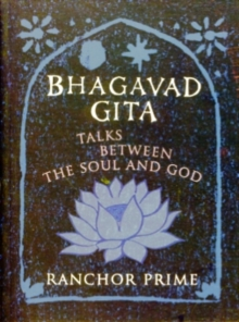 Bhagavad Gita : Talks Between the Soul and God, Paperback