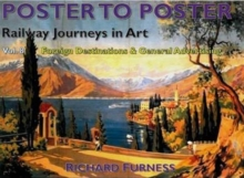 Railway Journeys in Art: Worldwide Destinations : Foreign Destinations & General Advertising Volume 8, Hardback