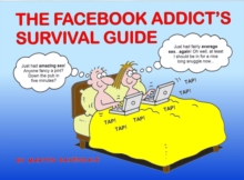 The Facebook Addict's Survival Guide, Paperback