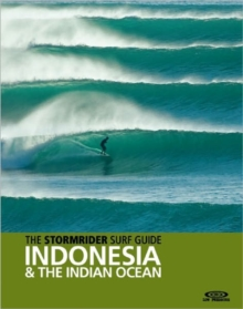 The Stormrider Surf Guide Indonesia & the Indian Ocean, Paperback