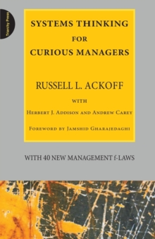 Systems Thinking for Curious Managers : With 40 New Management F-Laws, Paperback Book