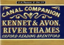 Pearson's Canal Companion - Kennet & Avon, River Thames : Oxford, Reading, Brentford, Paperback
