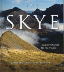 The Skye Trail : A Journey Through the Isle of Skye, Hardback