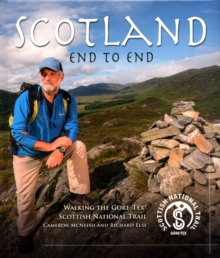 Scotland End to End : Walking the Gore-Tex Scottish National Trail, Hardback