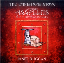 The Christmas Story as Told by Assellus the Christmas Donkey, Paperback Book