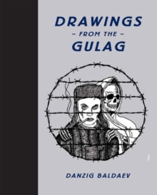 Drawings from the Gulag, Hardback